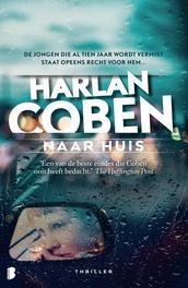 Naar huis De jongen die al tien jaar wordt vermist, staat opeens voor hem..., Harlan, Ebook