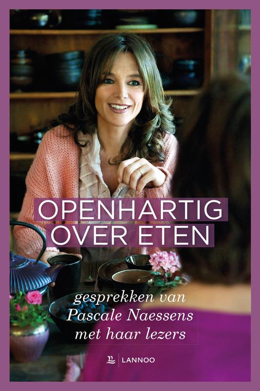 Openhartig over eten gesprekken van Pascale Naessens met haar lezers, Naessens, Pascale, Paperback