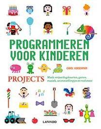 Programmeren voor kinderen projects. Maak verjaardagskaarten, games, muziek, animatiefilmpjes en vee