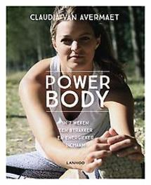 Power body In 7 weken een strakker en energieker lichaam, Van Avermaet, Claudia, Hardcover