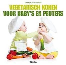 Vegetarisch koken voor baby's en peuters. Hardcover