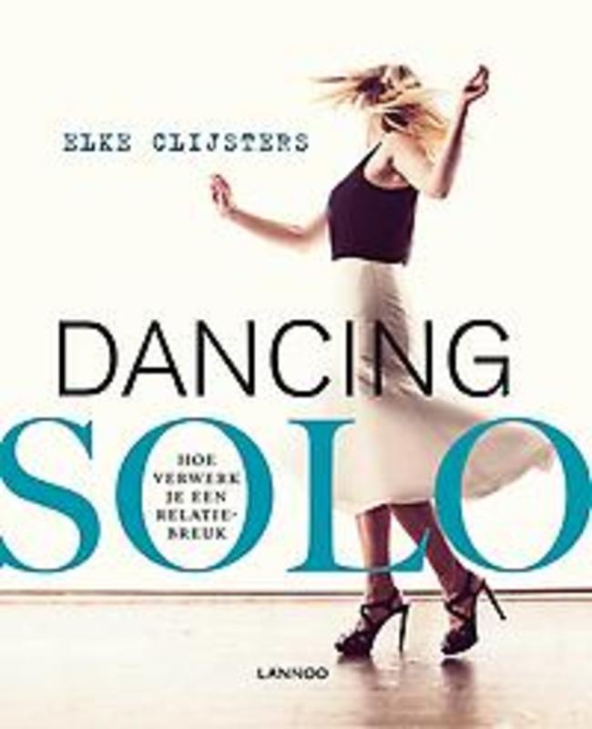 9789401440790 - Dancing solo. Hoe verwerk ik een relatiebreuk, Clijsters, Elke, onb.uitv. - Boek
