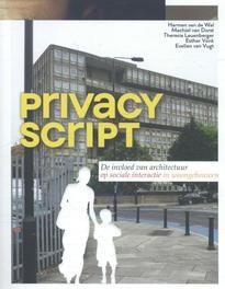 Privacy Script de invloed van architectuur op sociale interactie in woongebouwen, Van de Wal, Harmen, Hardcover