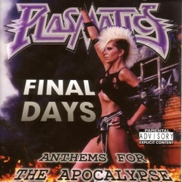 FINAL DAYS ANTHEMS FOR THE APOCALYPSE Audio CD, PLASMATICS, CD