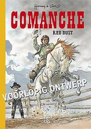 Comanche INTEGRAAL 1 Red Dust Greg, Hardcover