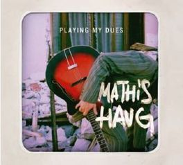 PLAYING MY DUES CONT. FOLK-BLUES MATHIS HAUG, CD