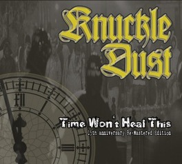 TIME WON'T HEAL THIS RE-MASTERED KNUCKLEDUST, CD