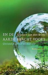 En de aarde bracht voort. christelijk geloof en evolutie, Van den Brink, Gijsbert, Paperback