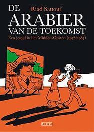 De arabier van de toekomst een jeugd in het Midden-Oosten, Riad Sattouf, Paperback