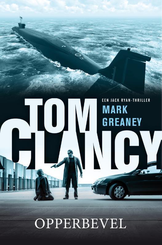 Opperbevel een Jack Ryan-thriller, Clancy, Tom, Paperback