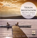 VIOLIN MEDITATION WORKS OF BACH/MOZART/BEETHOVEN/SCHUBERT/LECLAIR/GLUCK/