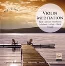VIOLIN MEDITATION WORKS OF BACH/MOZART/BEETHOVEN/SCHUBERT/LECLAIR/GLUCK/