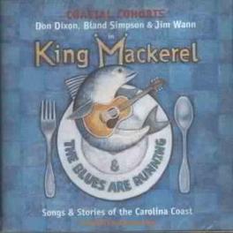 KING MACKEREL & THE BLUES DON DIXON, BLAND SIMPSON, JIM WANN Audio CD, OST, CD