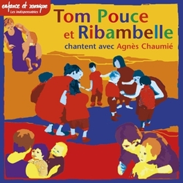 TOM POUCE ET RIBAMBELLE. AGNES CHAUMIE, CD