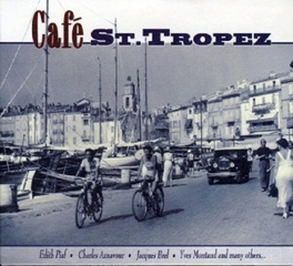 CAFE ST.TROPEZ WEDITH PIAF/CHARLES AZNAVOUR/JACQUES BREL/Y.MONTAND Audio CD, V/A, CD