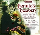 PENNIES FROM HEAVEN MUSIC FROM THE TV SERIES AND OTHER SONGS FROM THE 1930S