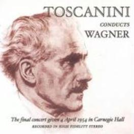 FINAL CONCERT 4 APRIL '54 NBC SYMPHONY ORCHESTRA//TOSCANINI, A. Audio CD, WAGNER, CD