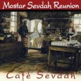 CAFE SEVDAH -DELUXE- MOSTAR SEVDAH REUNION, CD
