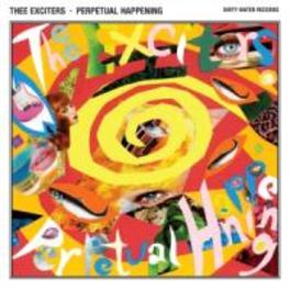 PERPETUAL HAPPENING THEE EXCITERS, CD