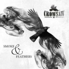 SMOKE & FEATHERS CROWSAW, CD