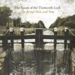 BRUTAL HERE AND NOW SPOOK OF THE THIRTEENTH L, CD