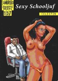 Sexy Schooljuf (Zwarte Reeks 157) Celestin, Paperback