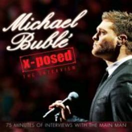 X-POSED THE INTERVIEW MICHAEL BUBLE, CD