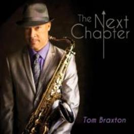 NEXT CHAPTER TOM BRAXTON, CD