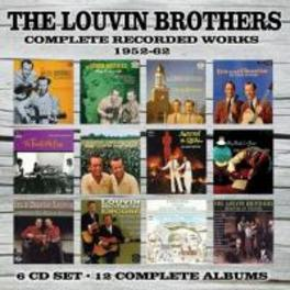 COMPLETE RECORDED.. .. WORKS: 1952 - 1962 LOUVIN BROTHERS, CD