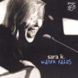WATER FALLS Audio CD, SARA K., CD