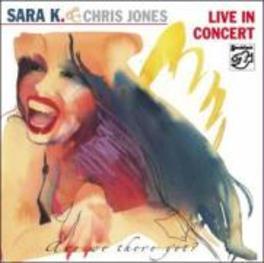 LIVE IN CONCERT-ARE WE TH LIVE RECORDING NAUTILUS-TOUR 2002 Audio CD, SARA K. & CHRIS JONES, CD