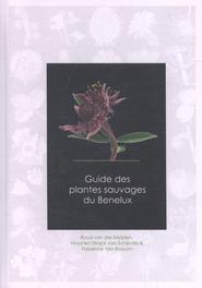 Guide des plantes sauvages du Benelux R. van der Meijden, onb.uitv.