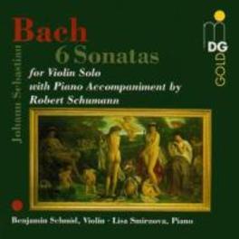 6 SONATAS BWV1001-1006 W/BENJAMIN SCHMID, LISA SMIRNOVA Audio CD, BACH/SCHUMANN, CD