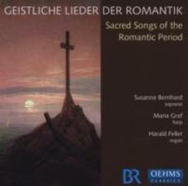 SACRED SONGS ROMANTIC.. BERNHARD/GRAF/FELLER Audio CD, DVORAK/WOLF/REGER, CD