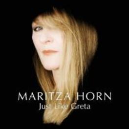 JUST LIKE GRETA MARITZA HORN, CD