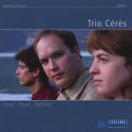 PIANO TRIOS TRIO CERES Audio CD, FAURE/RAVEL/HERSANT, CD