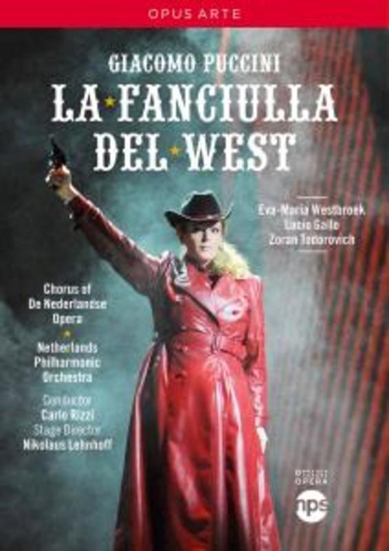 LA FANCIULLA DEL WEST, PUCCINI, GIACOMO, RIZZI, C. NETHERLANDS P.O./CARLO RIZZI DVD, G. PUCCINI, DVDNL