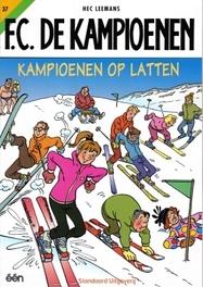 Kampioenen op latten KAMPIOENEN, Leemans, Hec, Paperback