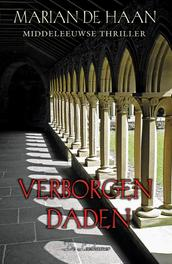 Verborgen daden middeleeuwse thriller, HAAN DE M, Paperback