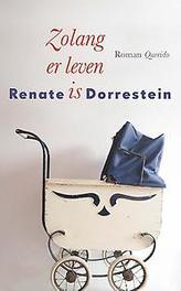 Zolang er leven is. Renate Dorrestein, Paperback