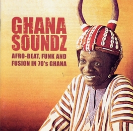 GHANA SOUNDZ COLLECTION OF AFRO-BEAT & AFRO-FUNK V/A, Vinyl LP