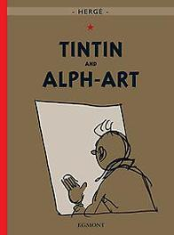 Tintin and Alph-Art Tintin's last adventure, Hergé, Hardcover