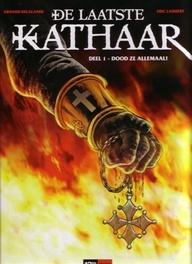 LAATSTE DER KATHAREN HC01. DEEL 1/3 LAATSTE DER KATHAREN, Delalande, Arnaud, Hardcover