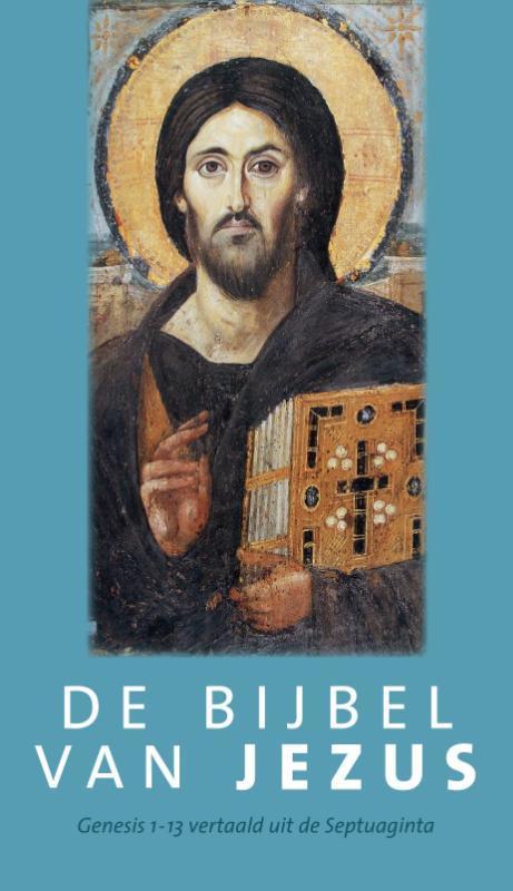 De Bijbel van Jezus. Genesis 1-13 vertaald vanuit de Septuaginta, Pieter Oussoren, Paperback  <span class=