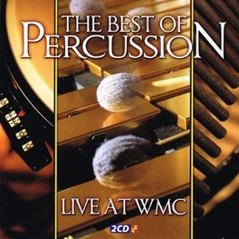 BEST OF PERCUSSION LIVE A VAN DRIEL/SMIT/KAMSTRA/COX/VAN DER KOLK/MARTENS/REIJNDE Audio CD, V/A, CD