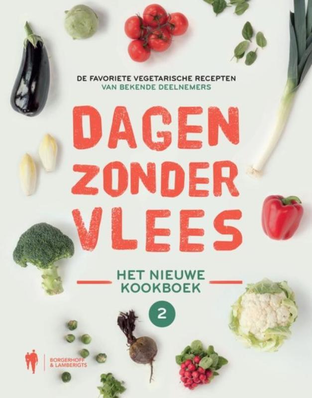 Dagen zonder Vlees. Het nieuwe kookboek het nieuwe kookboek : de favoriete vegetarische recepten van bekende deelnemers, Hardcover