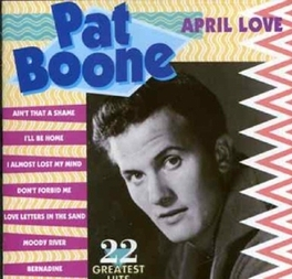APRIL LOVE - 22.. INCL.LOVE LETTERS IN THE SAND Audio CD, PAT BOONE, CD