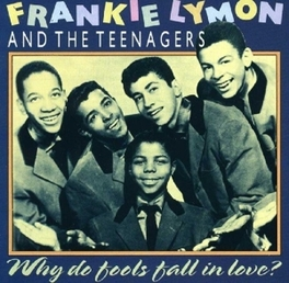 WHY DO FOOLS FALL IN LOVE Audio CD, LYMON, FRANKIE -TEENAGERS, CD