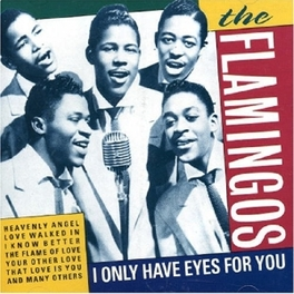 I ONLY HAVE EYES FOR YOU Audio CD, FLAMINGOS, CD