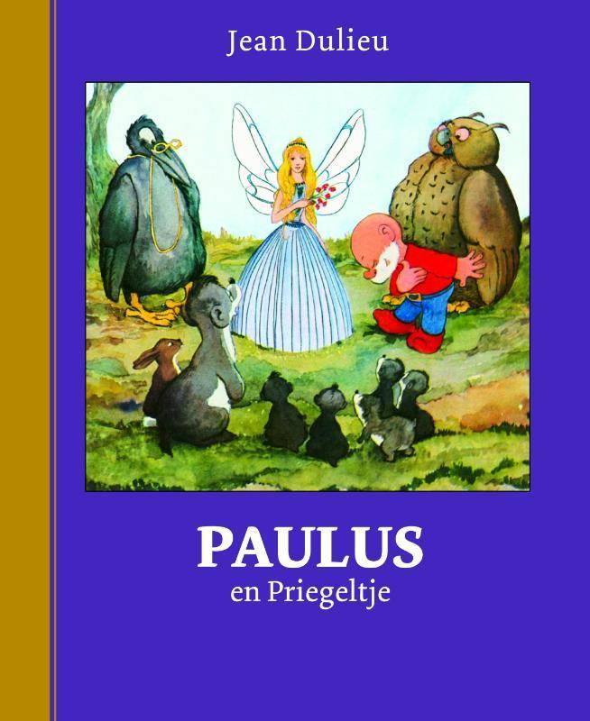 Paulus en Priegeltje Paulus de Boskabouter Gouden Klassiekers, Dulieu, Jean, Hardcover